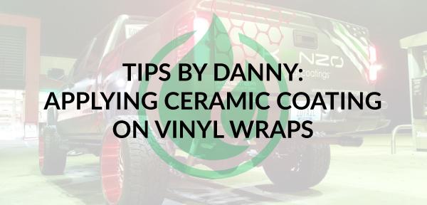 Danny Deets: Tips to Apply Ceramic Coating Over Vinyl Wraps
