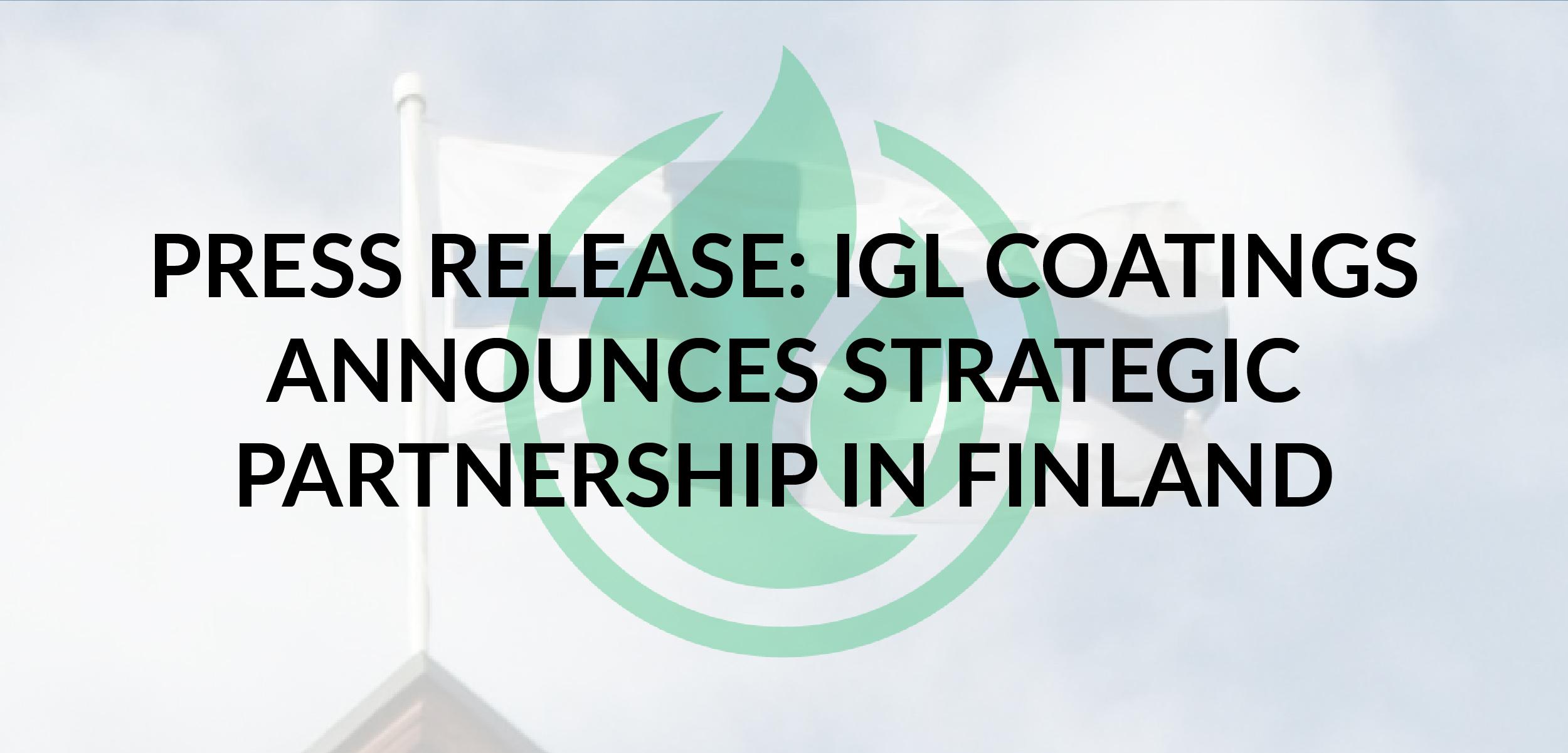 Press Release: IGL Coatings Announces Strategic Partnership In Finland